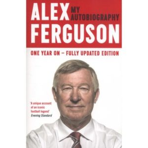 Alex Ferguson: My Autobiography - One Year On