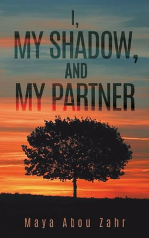 I, My Shadow, and My Partner